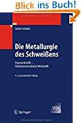 #6: Die Metallurgie des Schweißens: Eisenwerkstoffe – Nichteisenmetallische Werkstoffe (VDI-Buch)